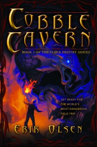 Cobble Cavern: Book 1 of the Flin's Destiny Series by Erik Olsen, Juvenile Fiction, Fantasy and Magic, Middle Grade Books