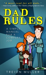 Dad Rules: A Simple Manual for a Complex Job by Treion Muller, Family and Relationships, Fatherhood