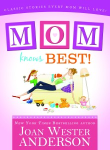 Mom Knows Best: Classic Stories Every Mom will Love by Joan Wester Anderson, Nonfiction, Christian Family Life