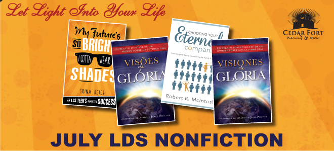 July LDS nonfiction includes bright futures, choosing a spouse, and foreign versions of a bestseller