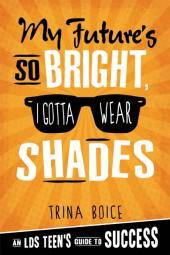 My-Futures-so-Bright-I-gotta-wear-shades-2x3-web