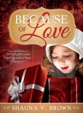 Fiction Fest: Last free excerpt from Shauna V. Brown's 'Because of Love'