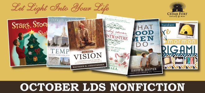 October LDS nonfiction releases include titles on Christmas, the First Vision, temples, good men, and origami