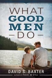 What-Good-Men-Do