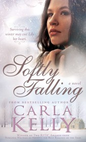 Fiction Fest: Last-chance freebie sneak peek at Carla Kelly's 'Softly Falling'