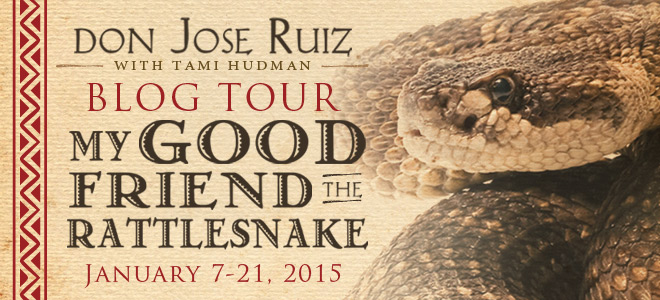 u2022Blog-Tour-Banner-Don-Jose-Ruiz-and-Tami-Hudman-My-Good-Friend-the-Rattlesnake