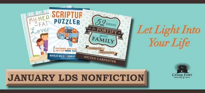 January LDS nonfiction: Heavenly love, puzzles, and fortifying families