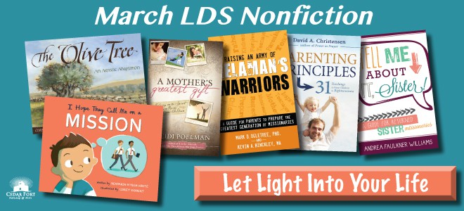 March LDS nonfiction: Variety is the spice of life