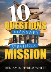 Blog tour: '10 Questions to Answer After Serving a Mission'