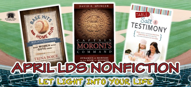 April LDS nonfiction: Parenting, relationships and military tactics