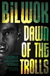Blog tour: 'Bilwok: Dawn of the Trolls'