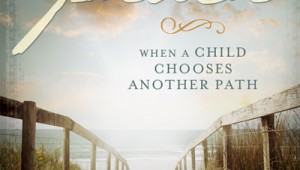 Blog tour: 'Finding Peace When a Child Chooses Another Path'