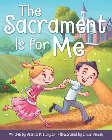 sacrament-is-for-me_9781462118809_web